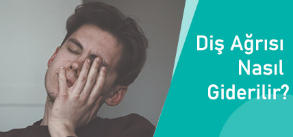 Diş Ağrısı Nasıl Giderilir? Evde Diş Ağrısı Çözümü