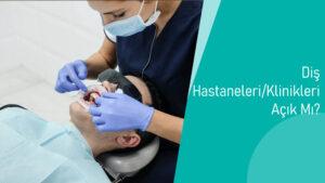 Diş Hastaneleri Cumartesi Açık Mı?